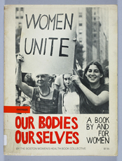 "First published in 1970, ""Our Bodies Ourselves"" was a women's health and sexuality book, written by women for women."