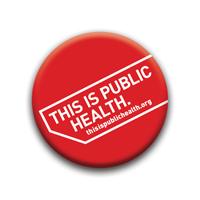 'This is Public Health' buttons and stickers are part of the campaign to explain what the heck public is.