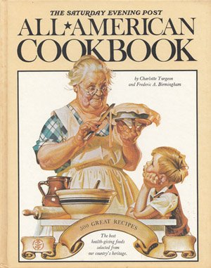 The Saturday Evening Post All-American Cookbook