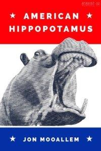 Jon Mooallem's 'American Hippopotamus' (2013)