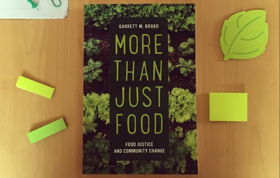 Garrett Broad Q&A on More Than Just Food: Food Justice & Community ...